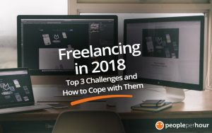Freelancing in 2018 – Top 3 Challenges and How to Cope with Them