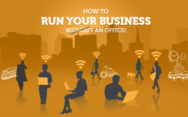 How to Run Your Business Without an Office