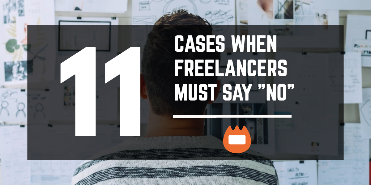 11 cases when freelancers must say no