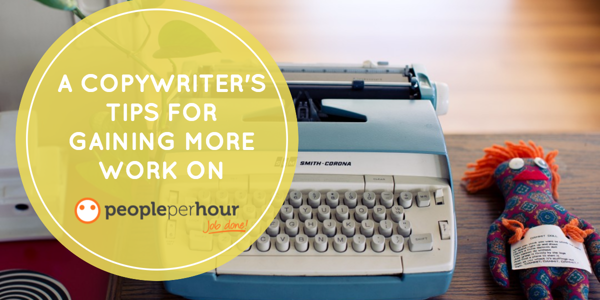 A copywriter's tips for gaining more work on PeoplePerHour