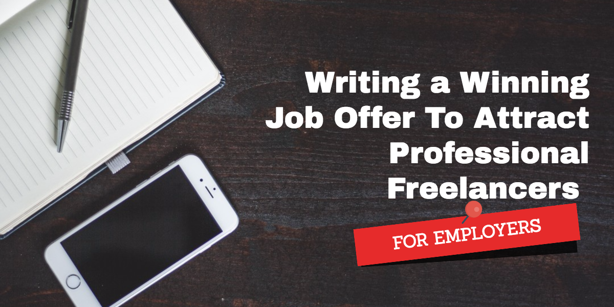 How to Write a Winning Job Offer to Attract Professional Freelancers