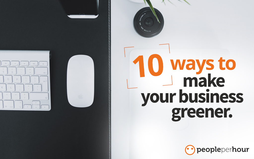 10 ways to make your business greener