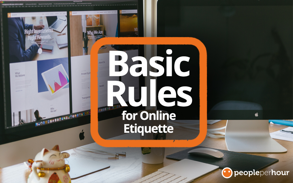 Basic rules for online etiquette