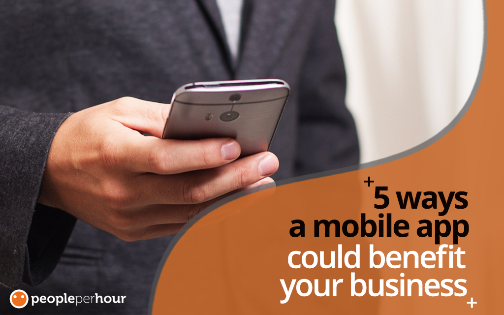 5 ways a mobile app could benefit your business