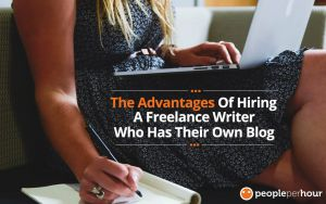 The Advantages of Hiring A Freelance Writer Who Has Their Own Blog