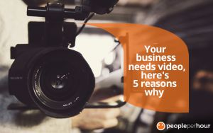 Your business needs video, here's 5 reasons why