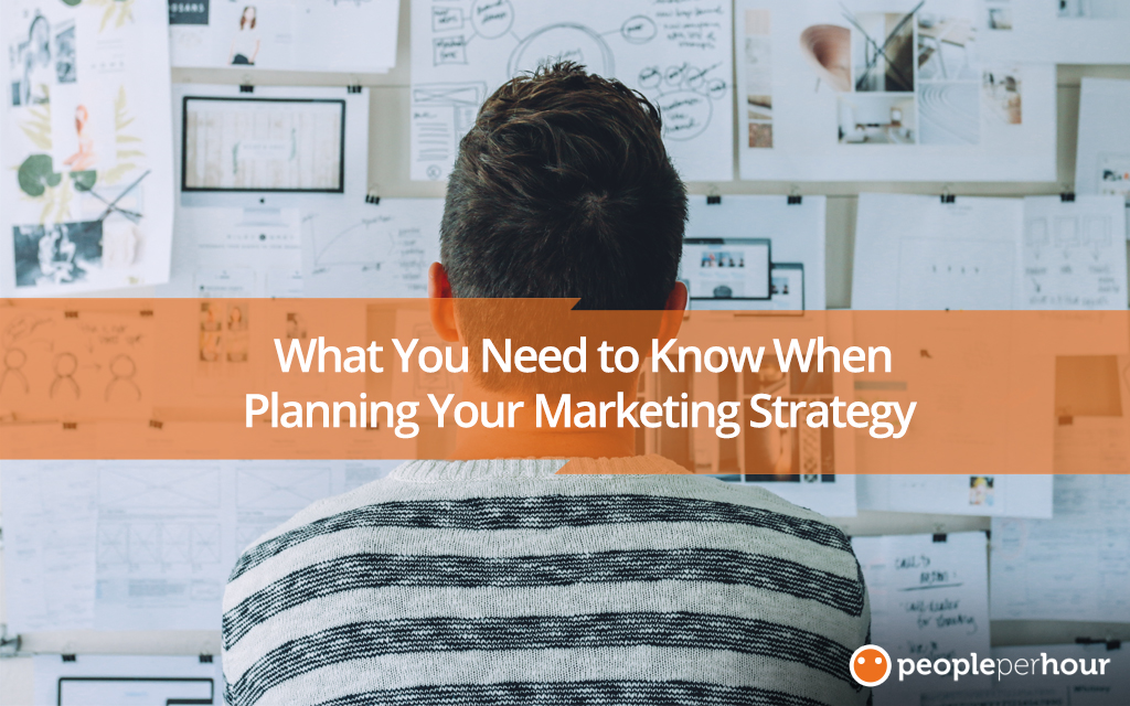 What You Need to Know When Planning Your Marketing Strategy