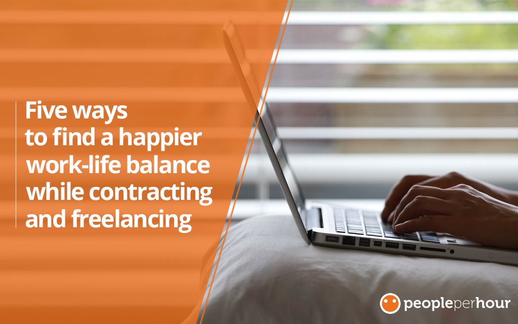 Five ways to find a happier work-life balance while contracting and freelancing