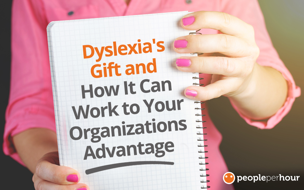Dyslexia's Gift and How It Can Work to Your Organizations Advantage
