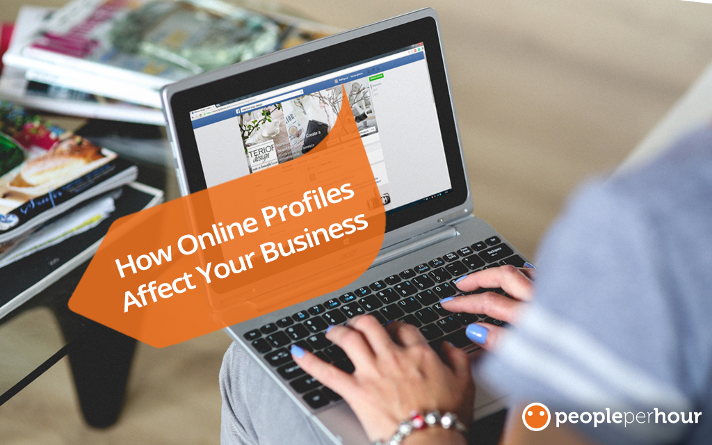 How Online Profiles Affect Your Business by Guest blogger Jessica