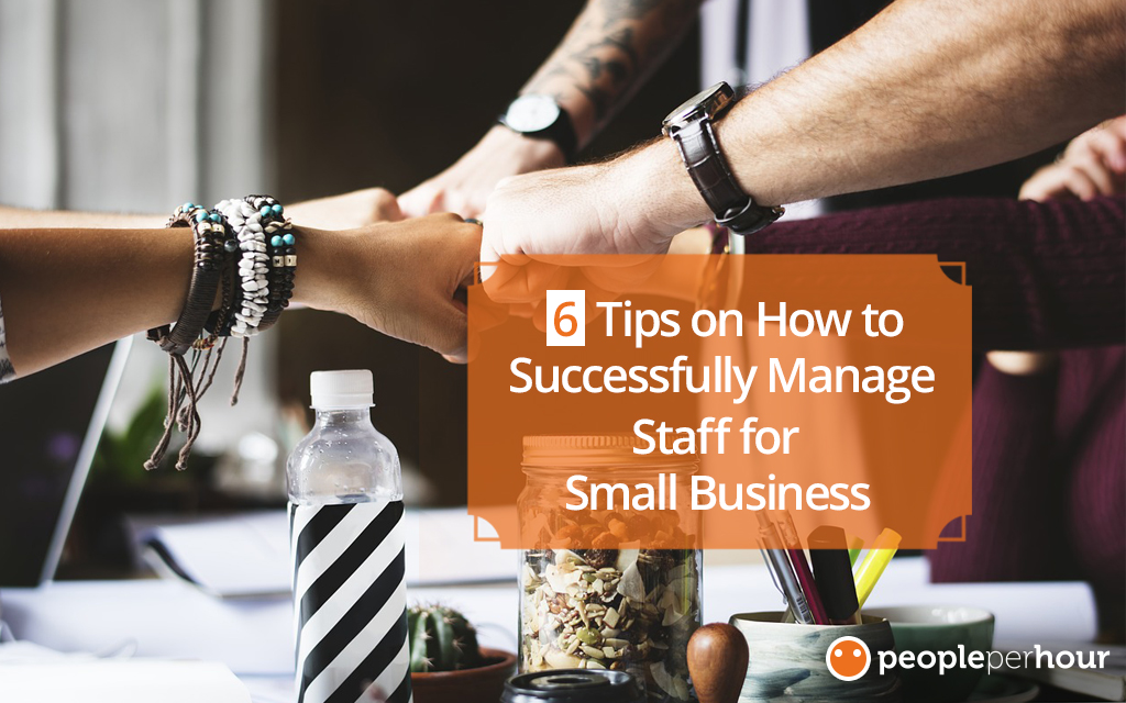 How to Successfully Manage Staff for Small Business